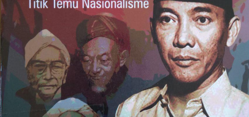 """Titik Temu Agama dan Nasionalisme """"Soekarno dan NU"""""""