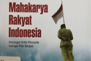 "Mahakarya Rakyat Indonesia ""Pancasila Pilar Bangsa"""