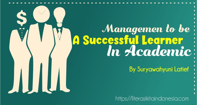 MANAGEMENT TO BE A SUCCESSFUL LEARNER IN ACADEMIC