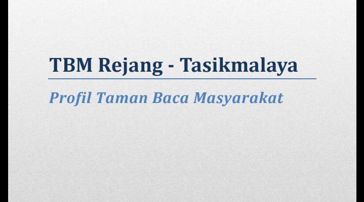 """Taman Baca Masyarakat TBM – Rejang Tasikmalaya """"Untuk Pengabdian"""""""