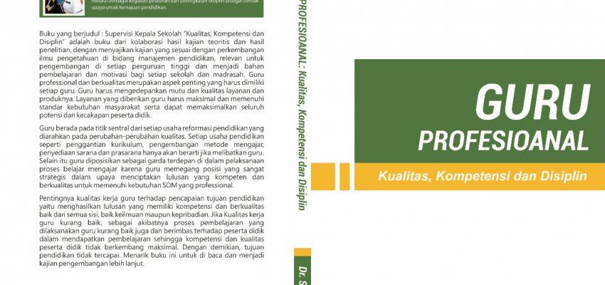 """Segera Terbit : GURU PROFESIONAL  """"Kualitas, Kompetensi dan Disiplin"""""""
